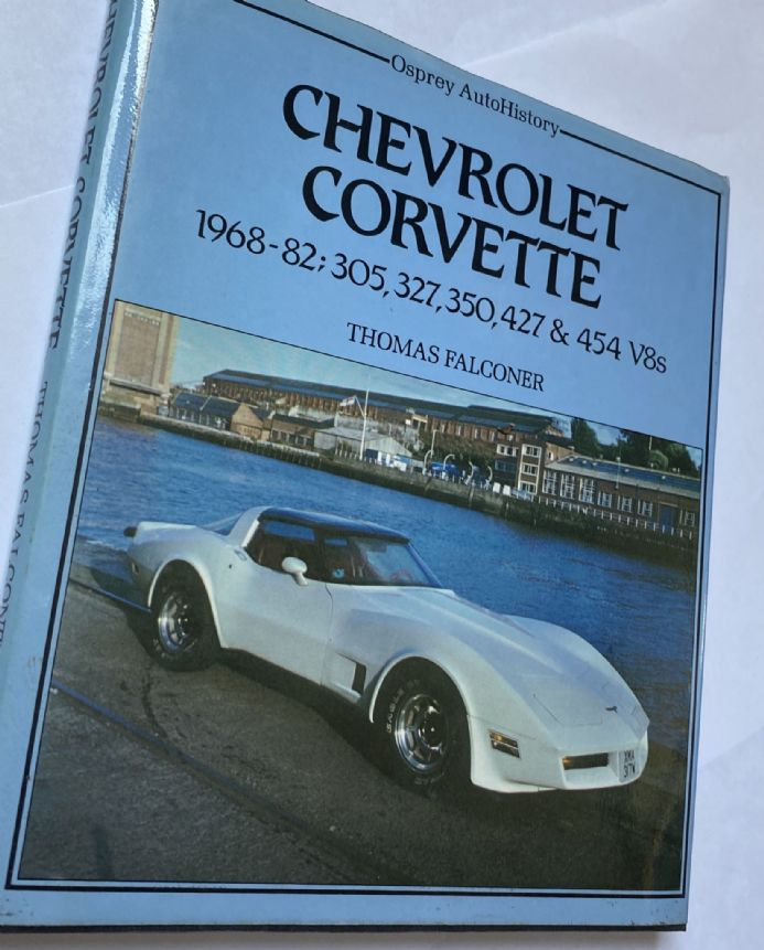 Chevrolet Corvette 1968 1982   Osprey AutoHistory by Thomas Falconer